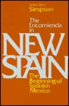 The Encomienda in New Spain: The Beginning of Spanish Mexico