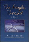 The Fragile Thread