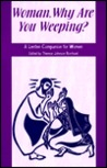 Woman, Why Are You Weeping?: A Lenten Companion for Women