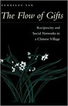 The Flow of Gifts: Reciprocity and Social Networks in a Chinese Village