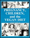 Pregnancy, Children, and the Vegan Diet by Michael Klaper