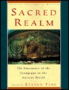 Sacred Realm: The Emergence of the Synagogue in the Ancient World