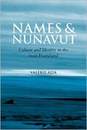 Names and Nunavut: Culture and Identity in the Inuit Homeland