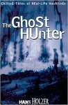 The Ghost Hunter (Chilling Tales of Real Life Hauntings)