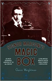 Signor Marconi's Magic Box by Gavin Weightman