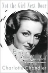 Not the Girl Next Door: A Personal Biography of Joan Crawford