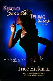 Keeping Secrets & Telling Lies by Trice Hickman