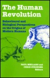 The Human Revolution: Behavioural and Biological Perspectives on the Origins of Modern Humans