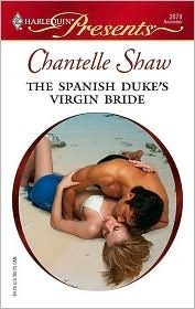 The Spanish Duke's Virgin Bride by Chantelle Shaw