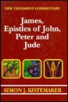 New Testament Commentary -  James, Epistles of John, Peter, and Jude