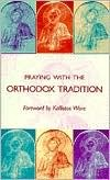 Praying with the Orthodox Tradition by Stefano Parenti
