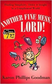 Another Fine Mess, Lord! by Karon Phillips Goodman