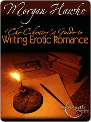 The Cheaters Guide to Writing Erotic Romance For Publication ... by Morgan Hawke