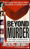 Beyond Murder: The Inside Account of the Gainesville Student Murders