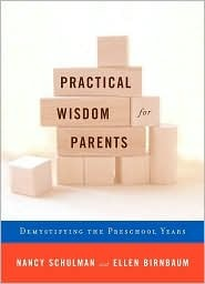 Practical Wisdom for Parents by Nancy Schulman