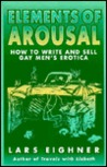 Elements of Arousal: How to Write and Sell Gay Men's Erotica