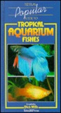 Popular Guide to Tropical Aquarium Fishes