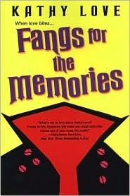 Fangs for the Memories by Kathy Love