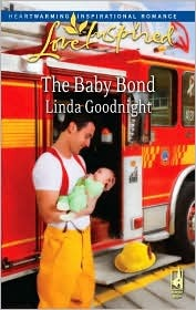 The Baby Bond by Linda Goodnight