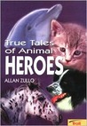 True Tales of Animal Heroes
