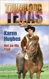 Hot on His Trail (Trueblood Texas)