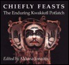 Chiefly Feasts: The Enduring Kwakiutl Potlatch