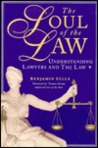 The Soul of the Law : Understanding Lawyers and the Law