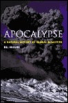 Apocalypse: A Natural History of Global Disasters