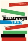 The Biggest Game in Town by A. Alvarez