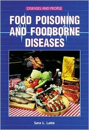Food Poisoning and Foodborne Diseases by Sara L. Latta