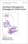 Ventilator Management Strategies for Critical Care