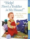 Help! There's a Toddler in My House!: Fun, Easy Activities for Every Room of Your Home