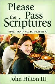 Please Pass the Scriptures by John Hilton