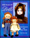200 Years of Dolls: Identification and Price Guide