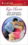 The Italian's Bought Bride (Ruthless) (Harlequin Presents, #2800)