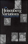 The Heisenberg Variations by John Bricuth