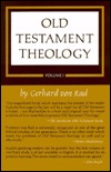 Old Testament Theology, Vol 1 by Gerhard von Rad