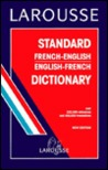 Larousse Standard French/English Dictionary by Larousse