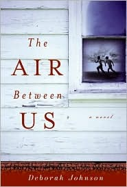 The Air Between Us by Deborah Johnson