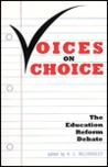 Voices On Choice: The Education Reform Debate