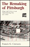 The Remaking of Pittsburgh by Francis G. Couvares