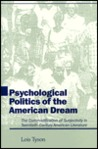 Psychological Politics Of The American Dream: The Commodification Of Subjectivity In Twentieth Century American Literature