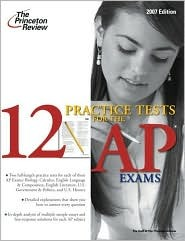 12 Practice Tests for the AP Exams by Princeton Review
