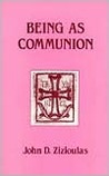 Being as Communion: Studies in Personhood and the Church