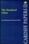 The Simulated Client: A Method for Studying Professionals Working with Clients