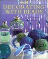 Decorating With Beads: Over 20 Beautiful Projects for the Home