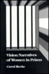 Vision Narratives Of Women In Prison