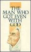 Man Who Got Even With God by M. Raymond