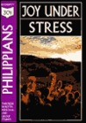 Philippians: Joy Under Stress