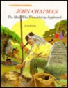John Chapman: The Man Who Was Johnny Appleseed